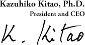 Kazuhiko Kitao, Ph.D.President and CEO